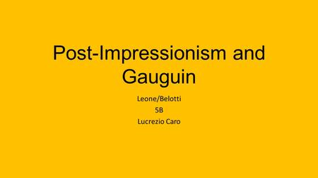 Post-Impressionism and Gauguin Leone/Belotti 5B Lucrezio Caro.