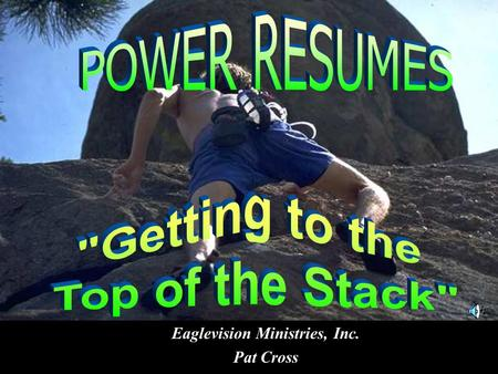 Eaglevision Ministries, Inc. Pat Cross. Education History High School/GED Post High School Education Special Training/Certifications Employment History.