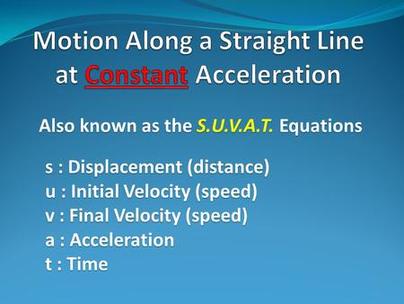 Motion Along a Straight Line at Constant Acceleration