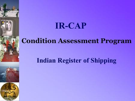 IR-CAP Condition Assessment Program Indian Register of Shipping.