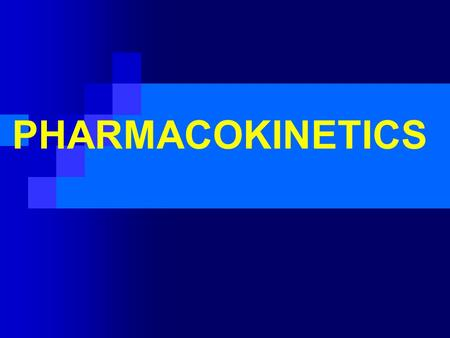 PHARMACOKINETICS.