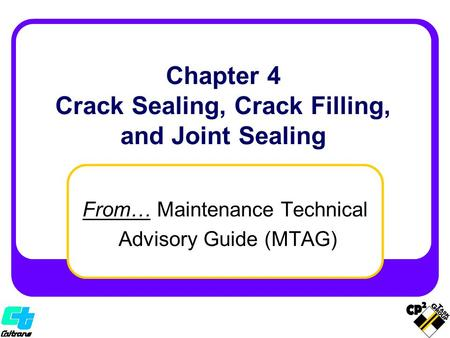Chapter 4 Crack Sealing, Crack Filling, and Joint Sealing From… Maintenance Technical Advisory Guide (MTAG)
