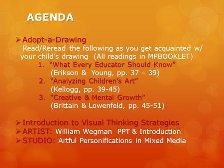 "AGENDA  Adopt-a-Drawing Read/Reread the following as you get acquainted w/ your child's drawing (All readings in MPBOOKLET) 1. ""What Every Educator Should."