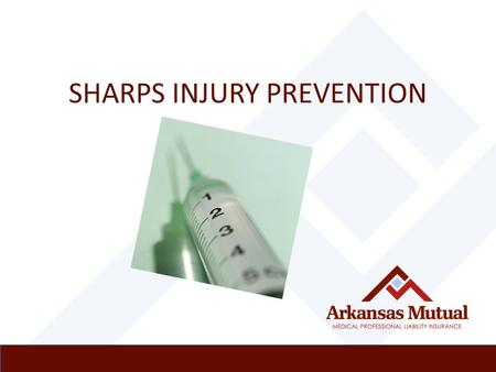 SHARPS INJURY PREVENTION. Learning Objectives  Identify the different types of sharps.  Identify risks posed by needles and other sharps.  Recall safe.
