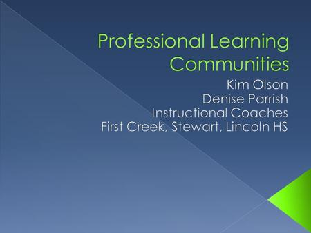 In your table group, create a definition of a professional learning community.