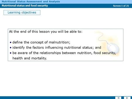 Nutritional Status Assessment and Analysis Nutritional status and food security Screen 1 of 21 Learning objectives At the end of this lesson you will be.