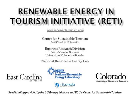 Center for Sustainable Tourism East Carolina University Business Research Division Leeds School of Business University of Colorado at Boulder National.
