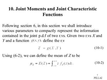 1 10. Joint Moments and Joint Characteristic Functions Following section 6, in this section we shall introduce various parameters to compactly represent.