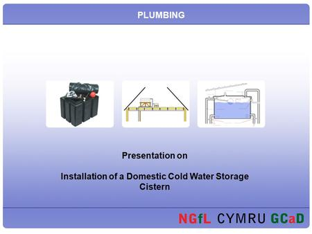 Presentation on Installation of a Domestic Cold Water Storage Cistern