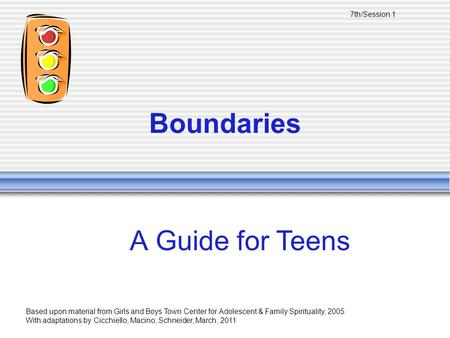 Boundaries A Guide for Teens 7th/Session 1