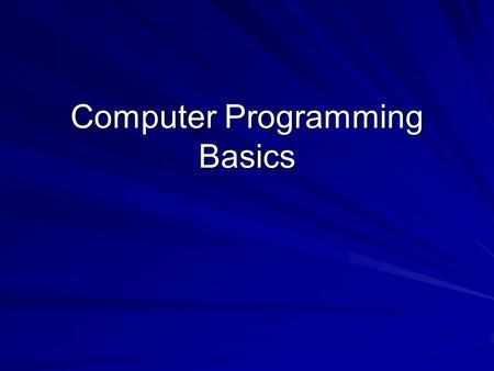 Computer Programming Basics. Computer programs are a detailed set of instructions given to the computer They tell the computer: 1. What actions you want.