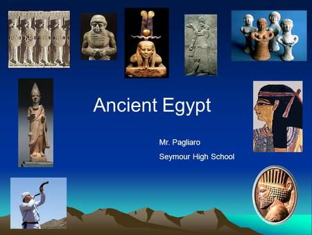 Ancient Egypt Mr. Pagliaro Seymour High School. A View of Egypt by Satellite Nile Delta Deshret: Sahara Desert Kehmet: Nile River Nubian Desert Red Sea.