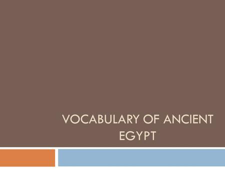 VOCABULARY OF ANCIENT EGYPT. TOMB  a monument for housing or honoring a dead person. - house, chamber, or vault for the dead.