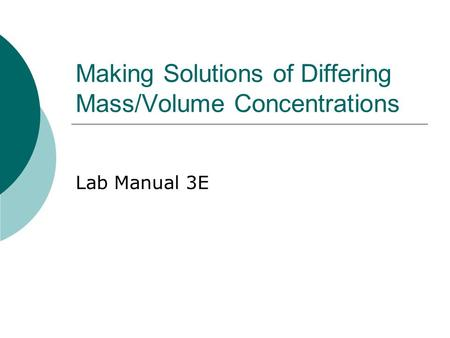 Making Solutions of Differing Mass/Volume Concentrations