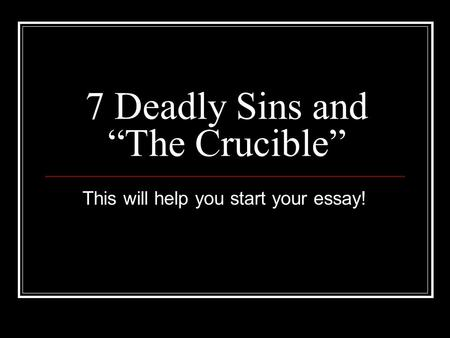 "7 Deadly Sins and ""The Crucible"""