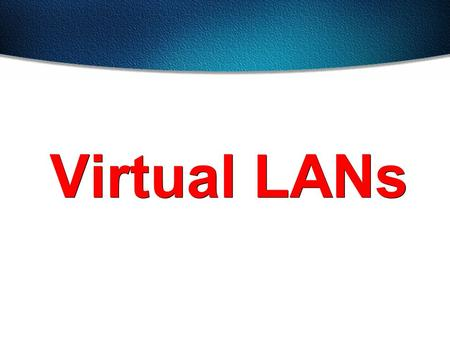 Virtual LANs. VLAN Overview Segmentation Flexibility Security 3rd floor 2nd floor 1st floor SALESHRENG A VLAN = A broadcast domain = Logical network (subnet)