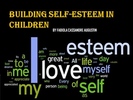 BY FABIOLA CASSANDRE AUGUSTIN  Self-esteem or self- concept  Self-esteem or self- concept is how you feel about yourself and most of it is influenced.