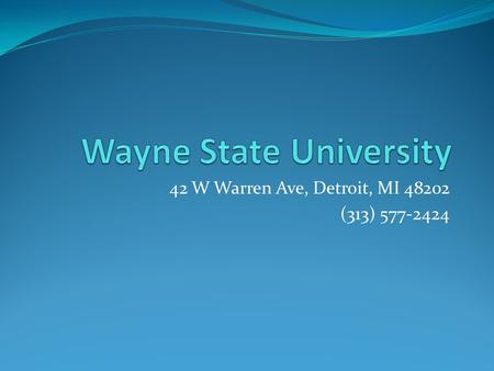42 W Warren Ave, Detroit, MI 48202 (313) 577-2424.