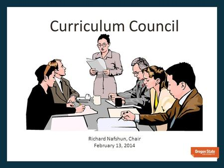 Curriculum Council Richard Nafshun, Chair February 13, 2014.
