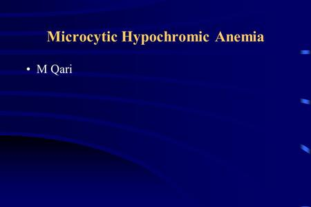 Microcytic Hypochromic Anemia M Qari Differential diagnosis of microcytic hypochromic anemia Iron deficiency and iron deficiency anemia The anemia of.