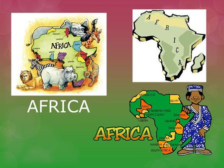 AFRICA. GEOGRAPHY 2 nd LARGEST CONTINENT Three times the size of the USA 4600 miles east to west; 5000 miles north to south ONE-FIFTH of EARTH'S LAND.