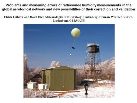 Problems and measuring errors of radiosonde humidity measurements in the global aerological network and new possibilities of their correction and validation.