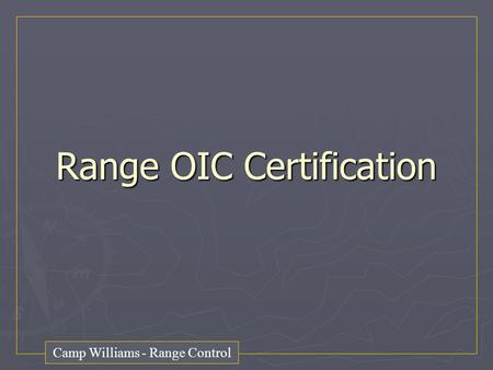Range OIC Certification