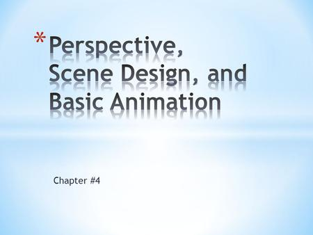 Perspective, Scene Design, and Basic Animation
