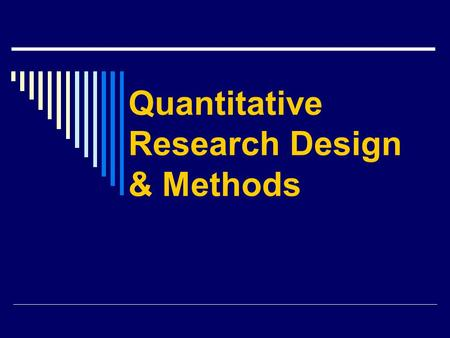 Quantitative Research Design & Methods