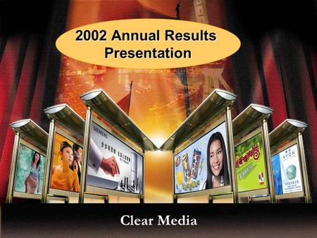 2002 Annual Results Presentation Clear Media. Agenda HighlightsHighlights Review of FinancialsReview of Financials Review of Strategy & ExecutionReview.