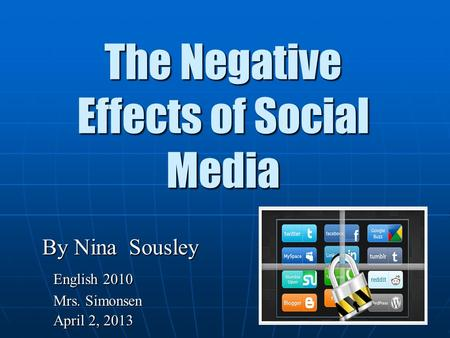 The Negative Effects of Social <strong>Media</strong>