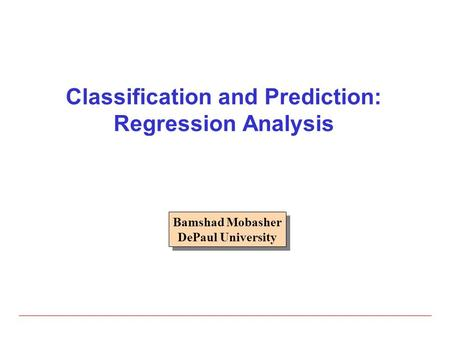Classification and Prediction: Regression Analysis