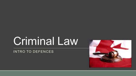 Criminal Law INTRO TO DEFENCES. What is a defence?