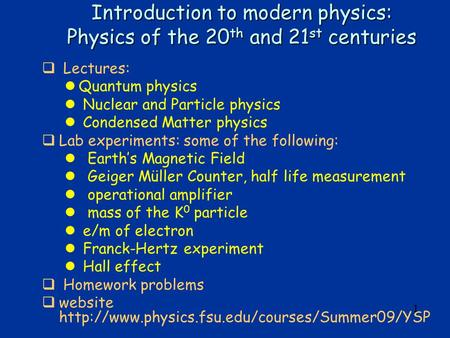 Introduction to modern physics: Physics of the 20th and 21st centuries