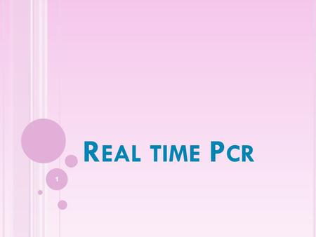 Real time Pcr.