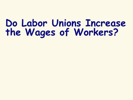 Do Labor Unions Increase the Wages of Workers?. Union Membership Trend Since the mid-1950s, union membership has declined. It declined slowly as a share.