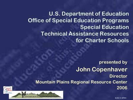 06.053.16 MPRRC U.S. Department of Education Office of Special Education Programs Special Education Technical Assistance Resources for Charter Schools.