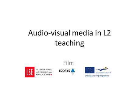 Audio-visual media in L2 teaching Film. What media do you use? 2 Videos with transcription Available on YouTube or Deutsche Welle (