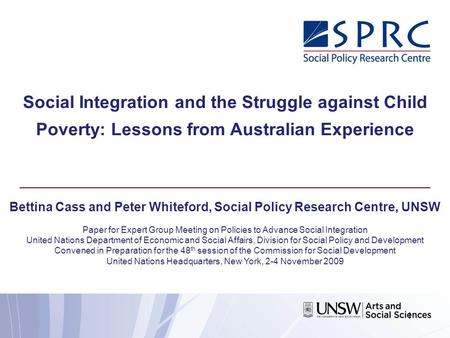 Social Integration and the Struggle against Child Poverty: Lessons from Australian Experience Bettina Cass and Peter Whiteford, Social Policy Research.