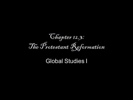 Chapter 12.3: The Protestant Reformation