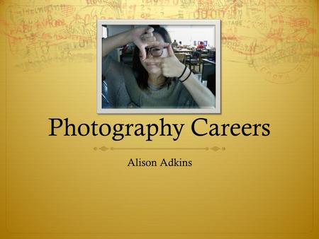 Photography Careers Alison Adkins. Sports Photography  Branch of photojournalism  Vernacular photography  Editorial purposes  Newspapers, magazines,