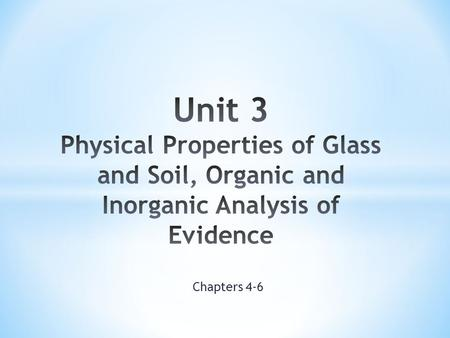 Chapters 4-6. Unit 3: Part 1 DO NOW: What is glass ? Homework: Complete Pre-lab assignment.