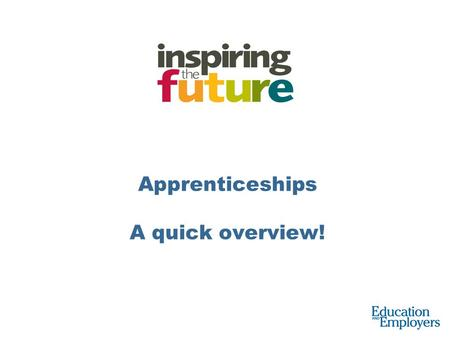 Apprenticeships A quick overview!. 2 A full-time job for a fixed term the main purpose of which is to complete a professional qualification in a given.