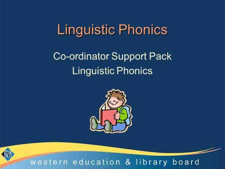 Linguistic Phonics Co-ordinator Support Pack Linguistic Phonics.