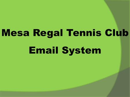 Mesa Regal Tennis Club  System