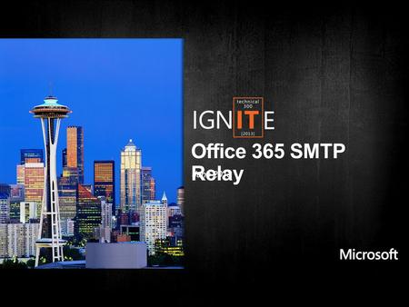 Office 365 SMTP Relay June 2013. Relay Method Send to rcpts in domain Relay to Internet via O365 Configuration Requirements Requires Authentication.