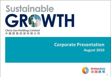 1 Corporate Presentation August 2010. 2 Table of Contents SectionPage 1 About China Gas3 2 Natural Gas Business8 3 Liquefied Petroleum Gas Business13.