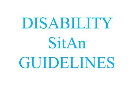 DISABILITY SitAn GUIDELINES