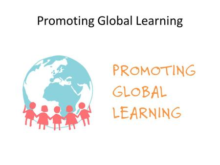 Promoting Global Learning. Classroom in England Lots of interesting displaysLots of resources.