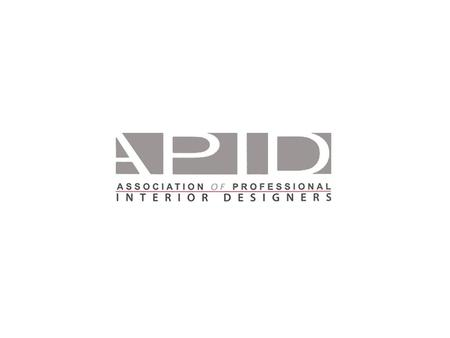 FOUNDING MEMBERS Interior Design Services LLC. What is APID? APID has been formed to represent all professional interior designers in the Gulf region.